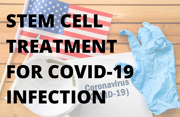 STEM CELL TREATMENT FOR COVID-19 INFECTION